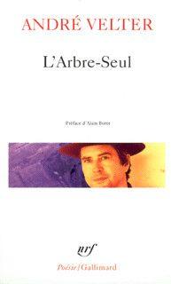 L'Arbre-Seul - Poésie/Gallimard - GALLIMARD - Site Gallimard