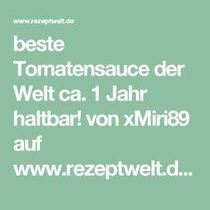 beste Tomatensauce der Welt ca. 1 Jahr haltbar! von xMiri89 auf www.rezeptwelt.de, der Thermomix ® Community