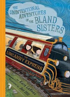 The Uncanny Express Jf Lar Sisters Book The Uncanny Children S Picture Books