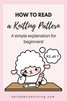 How to read a knitting pattern - a simple explanation for beginners knittingtips knitting Beginner Knitting Patterns, Easy Knitting Projects, Knitting Blogs, Sewing Projects, Crochet Patterns, Knitting Ideas, Stitch Patterns, Diy Projects, Circular Knitting Needles