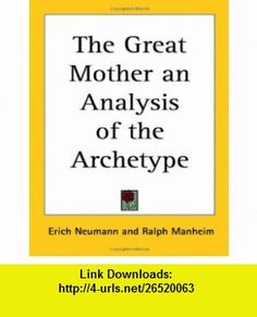 The Great Mother an Analysis of the Archetype (9781417950072) Erich Neumann, Ralph Manheim , ISBN-10: 1417950072  , ISBN-13: 978-1417950072 ,  , tutorials , pdf , ebook , torrent , downloads , rapidshare , filesonic , hotfile , megaupload , fileserve
