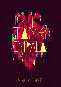 "Tame Impala - ""Mind Mischief"" Poster by Jose Berrio, via Behance"
