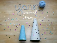 DIY Christmas Decor: Yarn Wrapped Trees - would look great in different sizes up on a mantel!