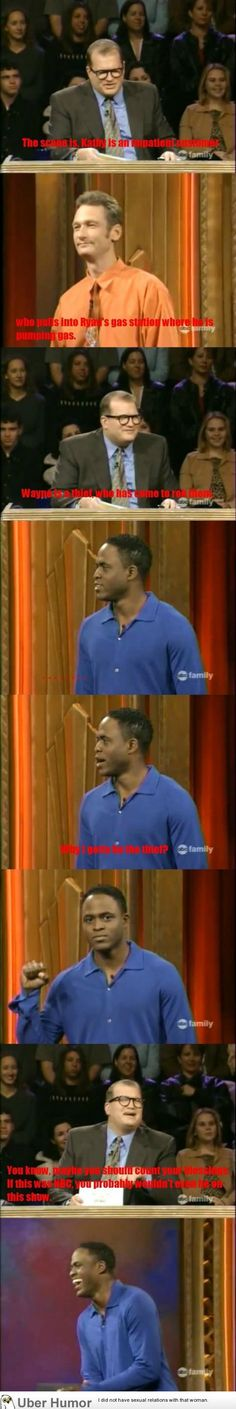 whose line is it anyway Wayne and Drew make VERY good points! OMG Stop it!  LOL