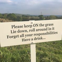 It makes a change for a sign to say keep ON the grass ....