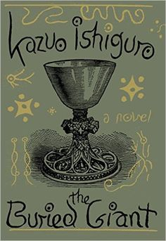 The Buried Giant: A novel, Kazuo Ishiguro - AmazonSmile