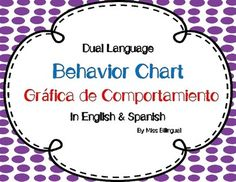Free Behavior Chart - Grafica de Comportamiento  This Behavior Chart is in both English & Spanish. It is perfect for a Bilingual or a Dual Language classroom.