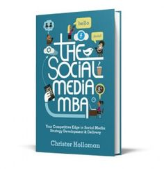The Social Media MBA - Christer Holloman. Recenzja: http://www.somazi.com/2012/07/book-review-the-social-media-mba/