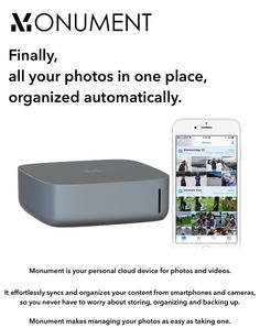 Monument stores and automatically organizes your photos by time, location, faces and what's in them. End your photo mess!