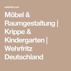 Möbel & Raumgestaltung   Krippe & Kindergarten   Wehrfritz Deutschland