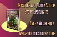 Join us every Wednesday on the IWSG anthologies blog for a story spotlight with one of the anthology authors.