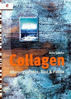 Collagen: Alterungseffekt, Rost & Patina von Anna Galkina, http://www.amazon.de/dp/3838831357/ref=cm_sw_r_pi_dp_Cm59sb1NEVCRP