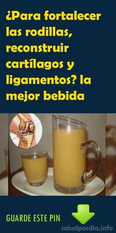 ¿Para fortalecer las rodillas, reconstruir cartílagos y ligamentos? la mejor bebida. #rodillas #cartílagos #salud