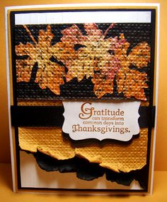 Thanksgiving card ... beautifully colored Fall maple leaves ... luv the embedded embossing and the tearing/curling of the lower paper layers ... look like falling leaves ... Stampin' Up!