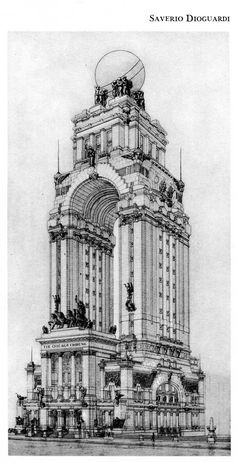 Saverio Dioguardi, Entry to the Chicago Tribune Tower Competition, 1922 Design is really a Highly-priced Classic Architecture, Historical Architecture, Architecture Design, Computer Architecture, Art Deco, Art Nouveau, Building Drawing, Architecture Sketchbook, Chicago Tribune