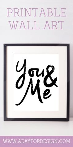"""Printable """"You and Me"""" Poster   This piece of printable wall art would be the perfect piece of art for a master bedroom."""