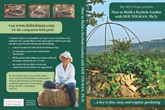 "Deb Tolman:  instructions on building keyhole gardens (.pdf ""field guide"" link is free and very thorough)"