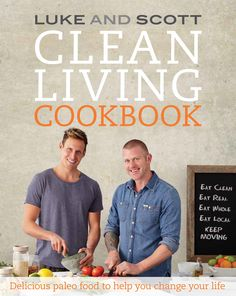 Clean Living Cookbook by Luke Hines and Scott Gooding