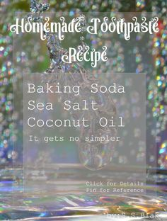 homemade-toothpaste-recipe oral hygiene. An all natural super simple diy toothpaste that will whiten and provide vitamins and minerals. No more worrying about toxins with this stress free 3 ingredient recipe. Baking soda, sea salt and coconut oil