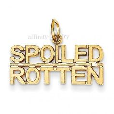 Necklaces and Pendants 84607: 14K Yellow Gold Over Sterling Silver Spoiled Rotten Charm Pendant -> BUY IT NOW ONLY: $119.18 on eBay!
