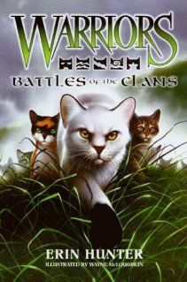 Battles of the Clans GUIDE by Erin Hunter very cute series for cat lovers :)))