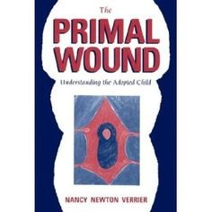 The Primal Wound: Understanding the Adopted Child. Must read for adoptees and adoptive parents, in my opinion as an adoptee myself.