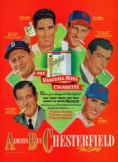 LIFE Magazine May 1948 - Vintage ABC Chesterfield Cigarettes advertisement featuring baseball players and managers. Stan Musial, Joe Dimaggio, Ted Williams, etc. All smoking . for health! Celebrity Advertising, Sports Advertising, Chesterfield Cigarettes, Vintage Cigarette Ads, Pub Vintage, Vintage Stuff, Misfit Toys, Joe Dimaggio, Old Advertisements