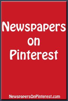 Newspapers on Pinterest blog -- Includes an alphabetical list, tips, ideas and Pinterest news. http://newspapersonpinterest.com/