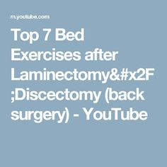 top 7 bed exercises after laminectomydiscectomy back surgery youtube