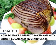 Ham 101: How to Make a Perfect Baked Ham with Brown Sugar and Mustard Glaze #justapinchrecipes