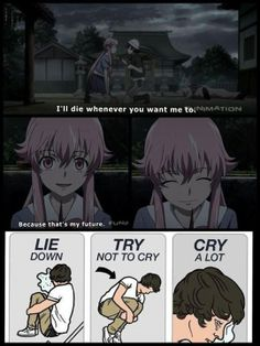 Lie down, try not to cry, cry a lot T_T Anime: Future Diary