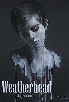 Weatherhead by J.M. Hushour https://www.amazon.com/dp/B00NSR0N7W/ref=cm_sw_r_pi_dp_JPqxxbJCRJWJM
