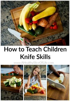 How to Teach Children Knife Skills. Using a knife is an important skill that can be fun and useful when approached in a safe manner. I hope you find these tips and food suggestions useful in teaching knife skills.