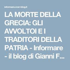 LA MORTE DELLA GRECIA: GLI AVVOLTOI E I TRADITORI DELLA PATRIA - Informare - il blog di Gianni Fraschetti