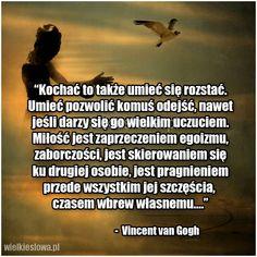 Kochać to także umieć się rozstać.... #Gogh-Vincent-Van,  #Marzenia-i-pragnienia, #Miłość, #Smutek, #Szczęście