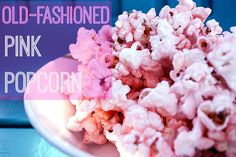 Old Fashioned Pink Popcorn recipe