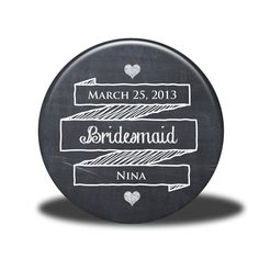 PERSONALIZED Bridesmaid Gift - Mirror, Magnet, Bottle Opener or Pin - Chalkboard. $5.00, via Etsy.