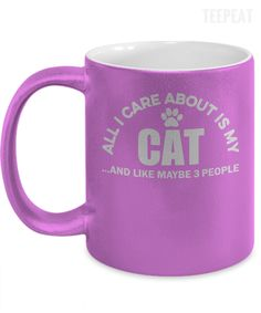 All I Care About Is My Cat Metallic Mug #prints #prntable #painting #canvas #empireprints #teepeat