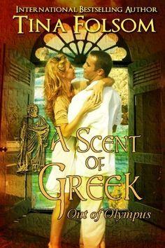 A Scent of Greek (Out of Olympus #2) by Tina Folsom, http://www.amazon.com/gp/product/B005IC5TMY/ref=cm_sw_r_pi_alp_7HwWqb1FTTG1N