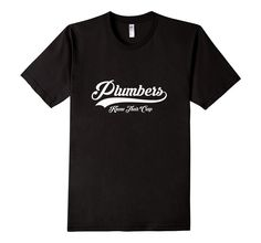 Plumbers Know Their Crap Funny T-Shirt for Plumbers - Male - Black  #plumber #plumbing