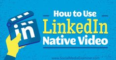 How to Use LinkedIn Native Video http://www.socialmediaexaminer.com/linkedin-native-video-how-to-use?utm_source=rss&utm_medium=Friendly Connect&utm_campaign=RSS @smexaminer