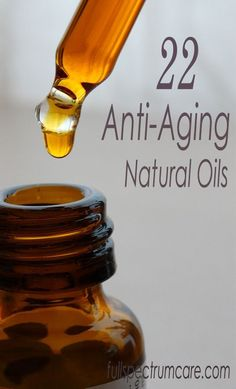 22 Natural Oils for Mature Aging Skin