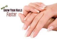 How To Get Your Nails Grow Faster, Longer & Stronger?