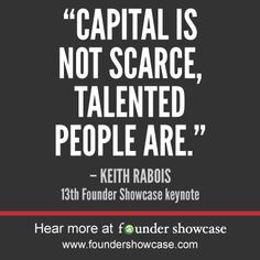 """Capital is not scarce, talented people are"" - Keith Rabois, 13th #FounderShowcase Keynote"