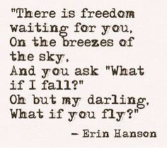 There is freedom waiting for you....