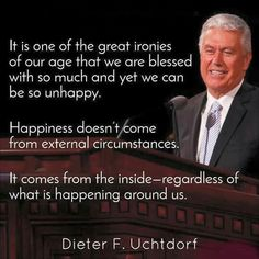 """~President Dieter F. Uchtdorf~ once again Uke seeing into my soul. """"So my life!"""" Tiffani said to herself quickly as she rushed back to her busyness in her business. Jesus Christ Quotes, Gospel Quotes, Mormon Quotes, Lds Quotes, Religious Quotes, Great Quotes, Quotable Quotes, Prophet Quotes, Lds Memes"""