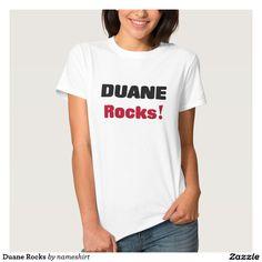 Duane Rocks Tee Shirts