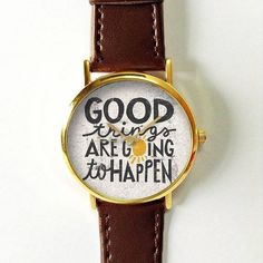 Quotes Watch, Good Things are Going To Happen , Women Watches,  Leather Watch,  Boyfriend Watch, Ladies Watch, Silver Gold Watch, Rose Gold