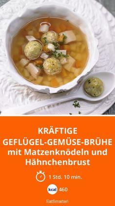 Kräftige Geflügel-Gemüse-Brühe - mit Matzenknödeln und Hähnchenbrust - smarter - Kalorien: 460 Kcal - Zeit: 1 Std. 10 Min. | eatsmarter.de
