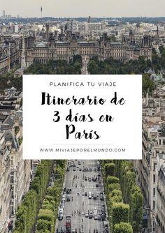 Que ver en Paris en 3 dias - Itinerario en Paris - Viajar a Francia #paris #francia #europa #viajar